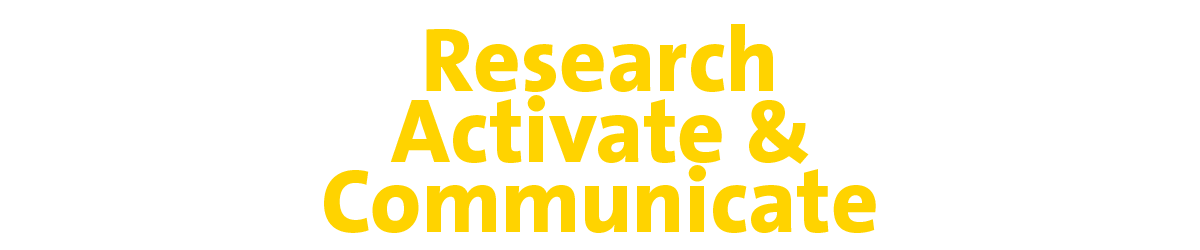 Research Activate and Communicate